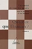 Qu'est-ce que l'humain ?: (Volume 2)