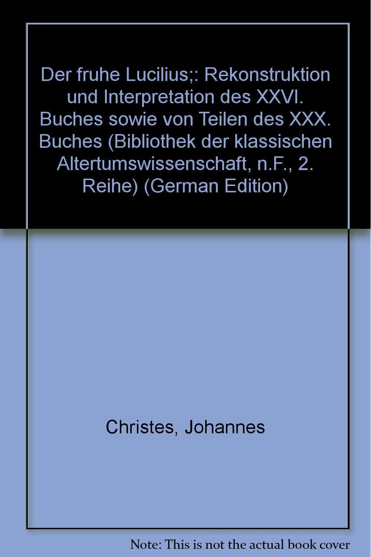 Der Frühe Lucilius Rekonstruktion Und Interpretation Des Xxvi