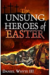 The Unsung Heroes of Easter Kindle Edition