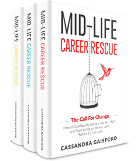 Mid life career rescue the call for change how to change careers mid life career rescue series box set books 1 3the fandeluxe Choice Image