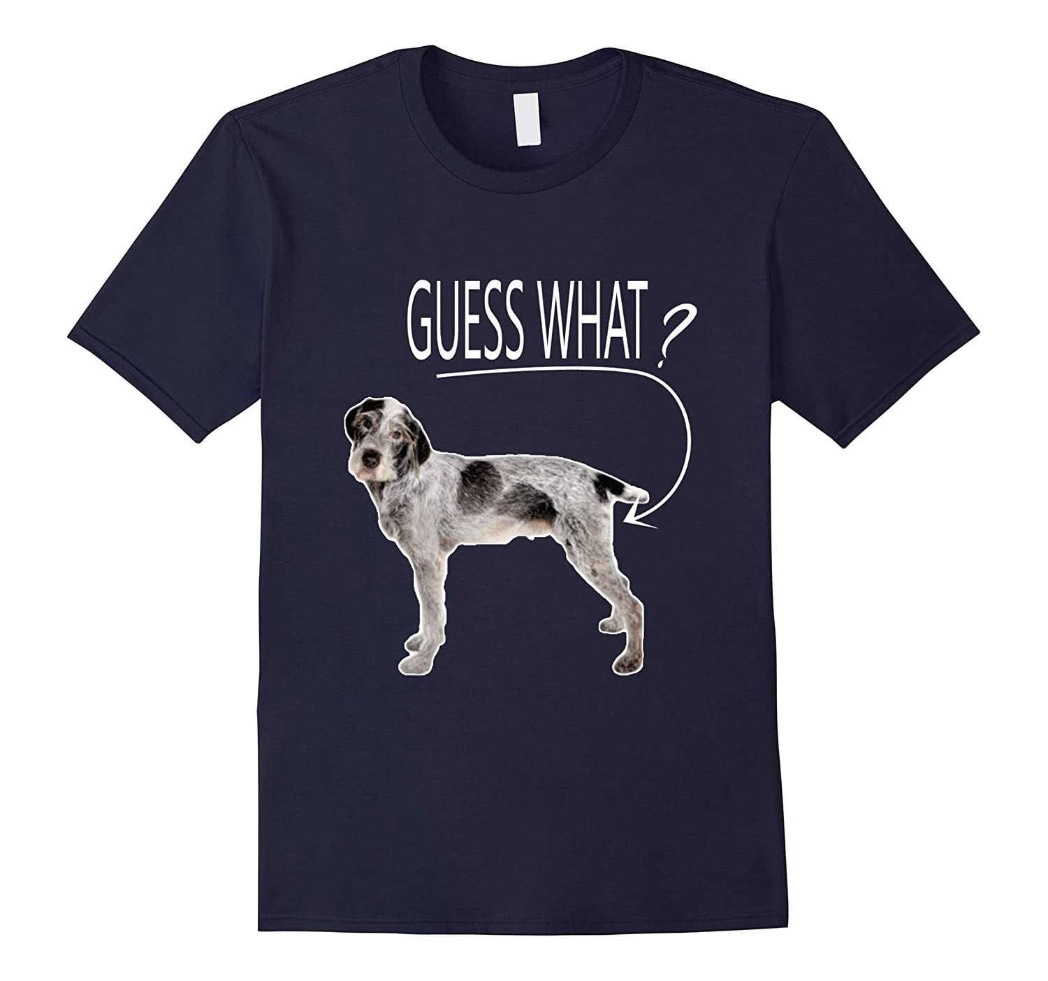 Guess What? German Wirehaired Pointer Butt T-Shirt Gift-Art