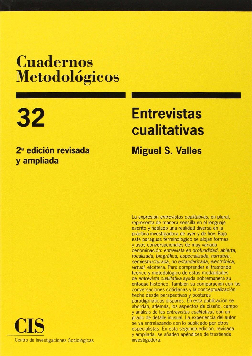 Entrevistas cualitativas. Cuadernos Metodológicos nº 32 2ª ed.: Amazon.es: Miguel S. Vallés: Libros