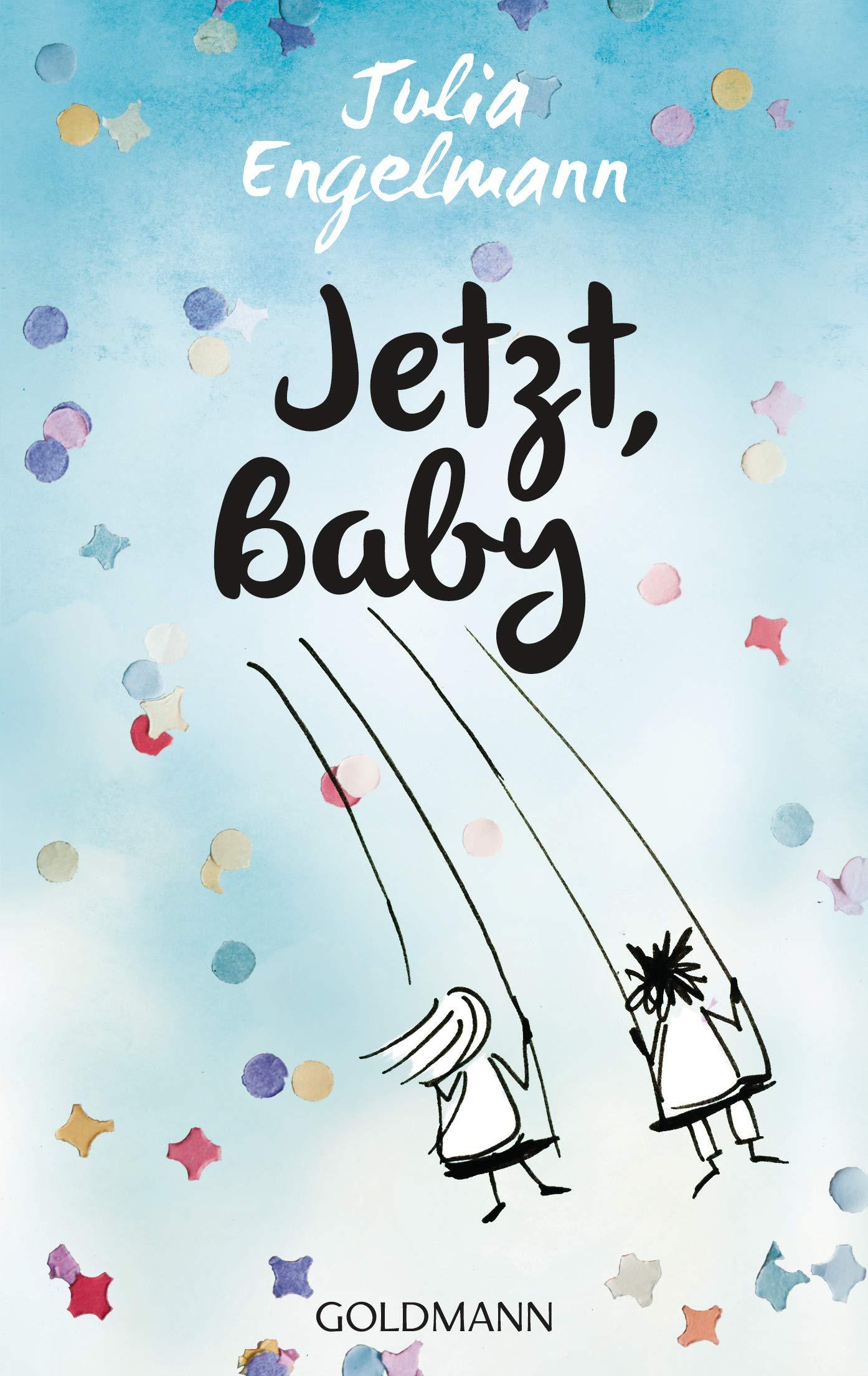 Jetzt, Baby: Neue Poetry-Slam-Texte Taschenbuch – 17. Oktober 2016 Julia Engelmann Goldmann Verlag 3442485681 2010 bis 2019 n. Chr.