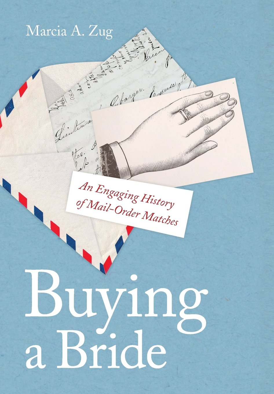 Buying a bride an engaging history of mail order matches marcia a buying a bride an engaging history of mail order matches marcia a zug 9780814771815 amazon books solutioingenieria Image collections
