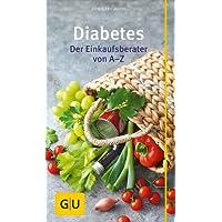 Diabetes: Der Einkaufsberater von A - Z (GU Großer Kompass Gesundheit)