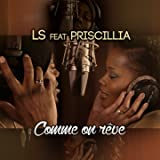 Comme on rêve (feat. Priscillia)