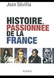 Histoire passionnée de la France