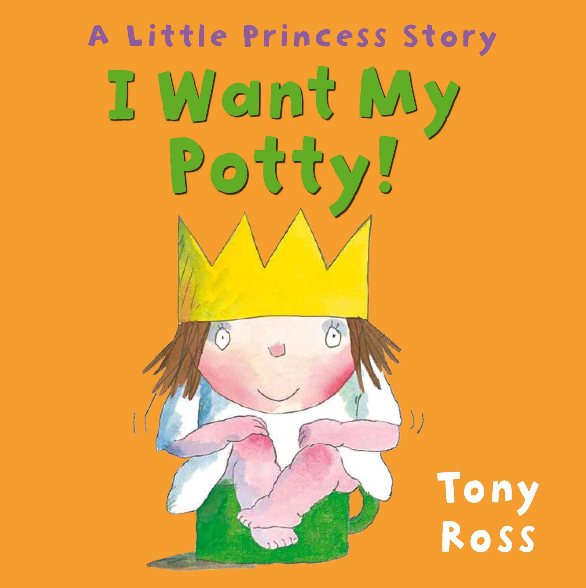 I Want My Potty! (Little Princess)