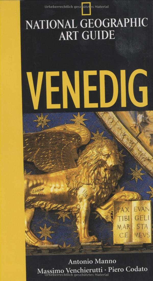 National Geographic Art Guide Venedig (National Geographie Art Guide)