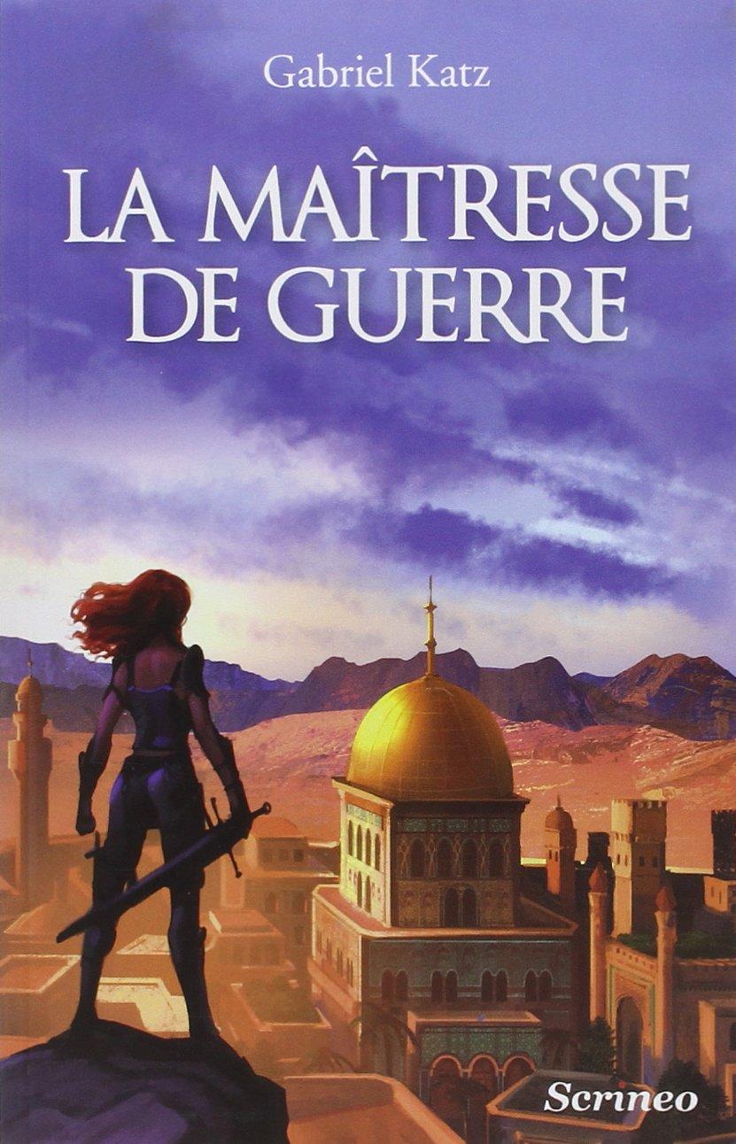 Amazon.fr - La maîtresse de guerre - Katz, Gabriel - Livres