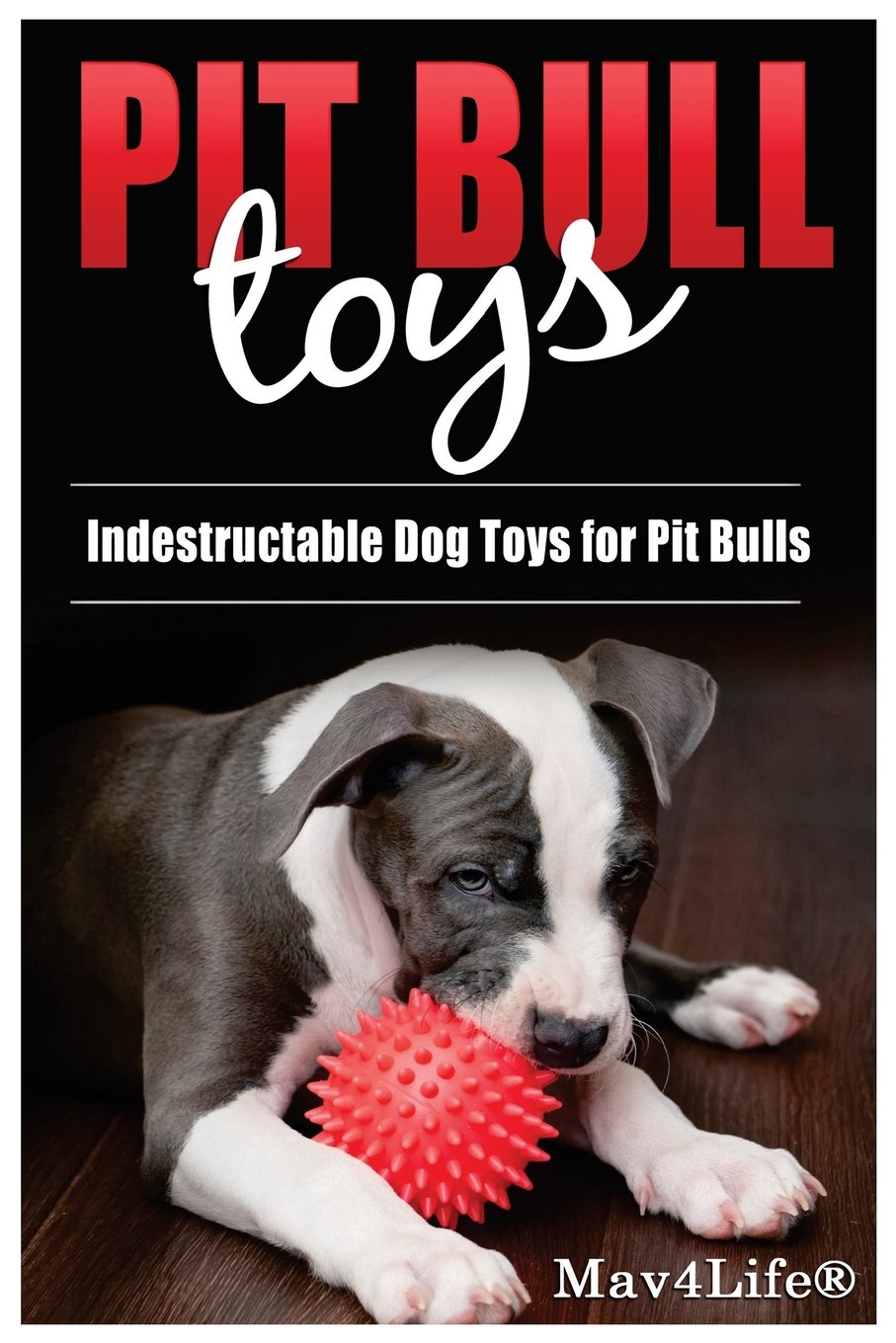 Pit Bull Toys: Indestructible Dog Toys For Pit Bulls: Mav4Life ... | Durable Dog Toys For Pit Bulls