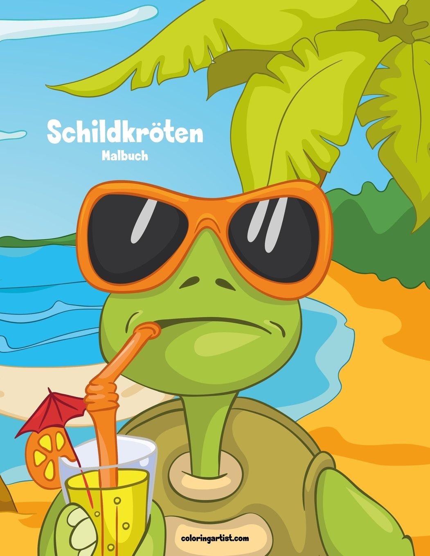 Schildkröten-Malbuch 1 (Volume 1) (German Edition): Nick Snels ...