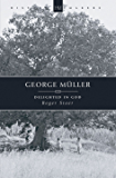 George Müller: Delighted in God