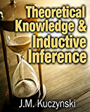 Theoretical Knowledge & Inductive Inference: 3rd Edition