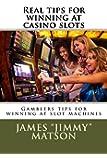 Real tips for winning at casino slots: Gambler tips for winning at slot machines