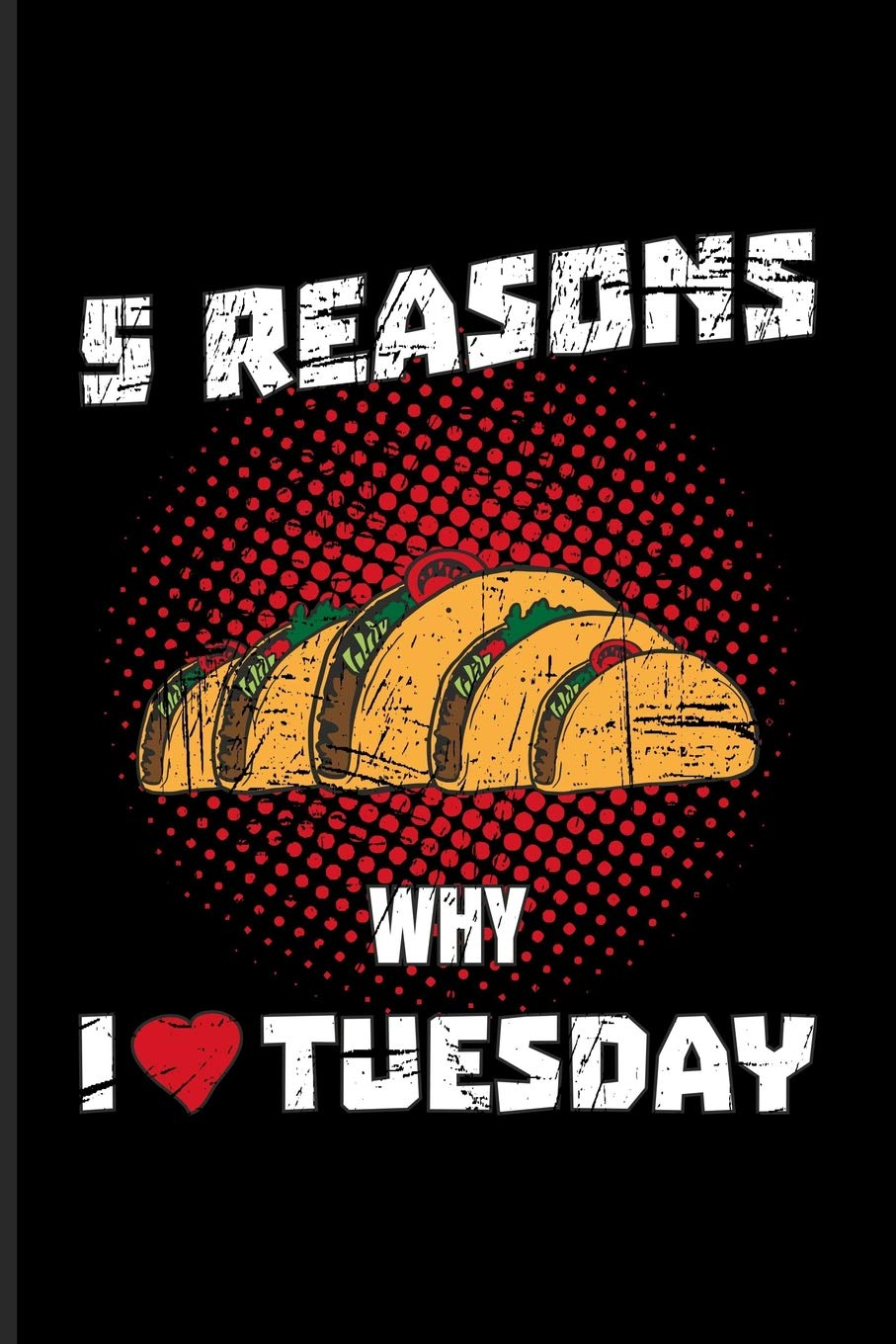 5 Reasons Why I Tuesday: Funny Food Quotes Journal For ...