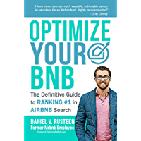Optimize YOUR Bnb: The Definitive Guide to Ranking #1 in Airbnb Search (English Edition)