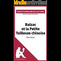 Balzac et la Petite Tailleuse chinoise de Dai Sijie: Questionnaire de lecture (French Edition)