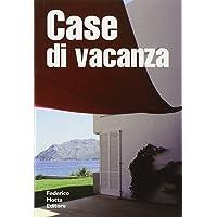 Case di vacanza. Ediz. illustrata