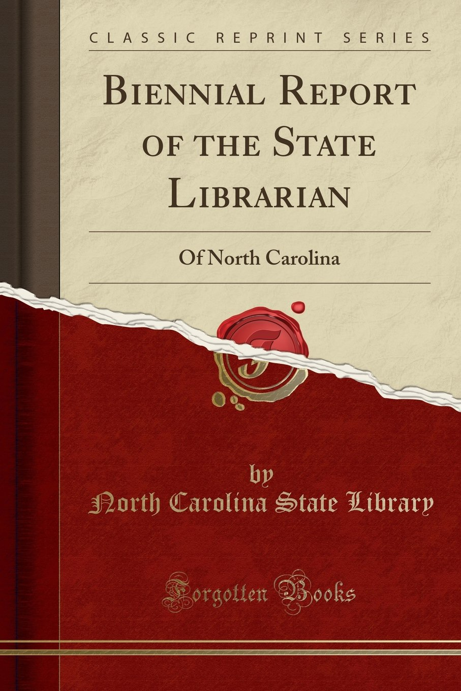 Biennial Report of the State Librarian: Of North Carolina