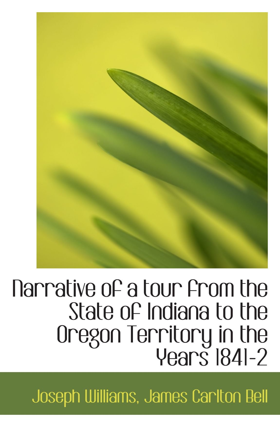 Read Online Narrative of a tour from the State of Indiana to the Oregon Territory in the Years 1841-2 pdf