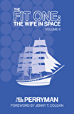 The Fit One: The Wife in Space Volume 6