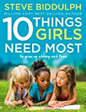 10 Things Girls Need Most: To grow up strong and free
