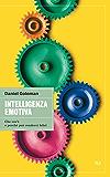 Intelligenza emotiva: Che cos'è e perché può renderci felici (BUR grandi saggi) (Italian Edition)
