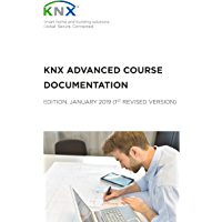 KNX Advanced Course Documentation: (1st revised revision) (English Edition)