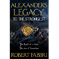 Alexander's Legacy: To The Strongest (English Edition)