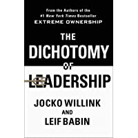 Image for The Dichotomy Of Leadership: Balancing The Challenges Of Extreme Ownership To Lead And Win