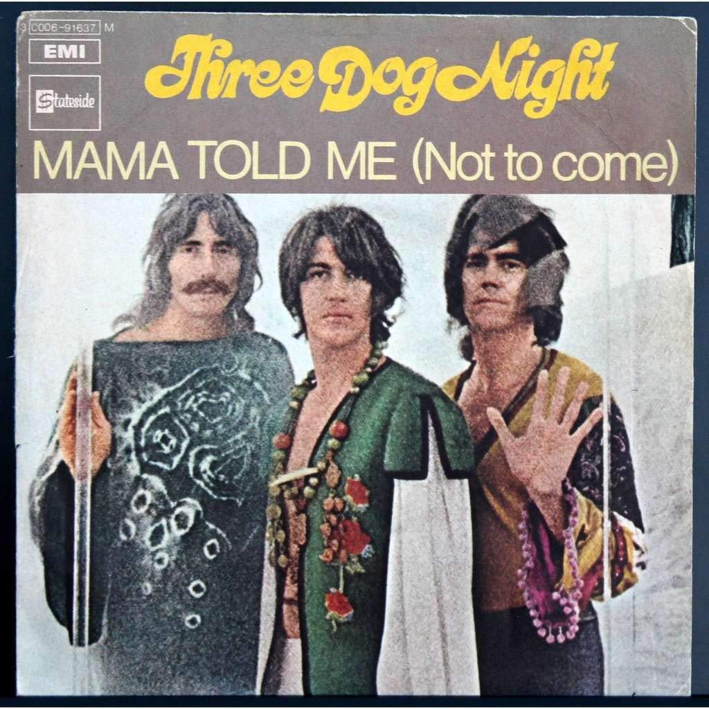 Three Dog Night - Mama Told Me (Not to Come) / Rock & Roll Widow ...