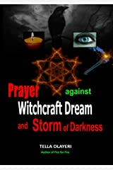 Prayer Against Witchcraft Dream and Storm Of Darkness Kindle Edition
