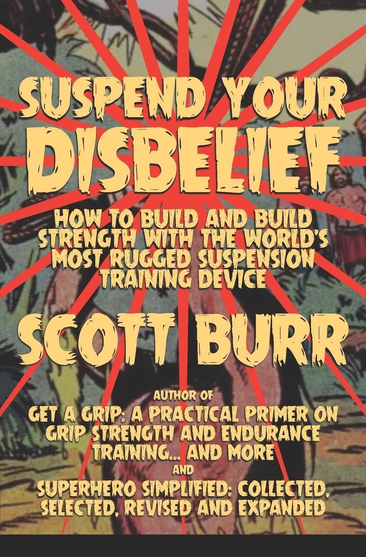 Suspend Your Disbelief  Burr, Scott Amazon.de Bücher