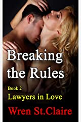 Breaking the Rules (Lawyers in Love Book 2) Kindle Edition