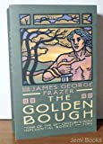 The Golden Bough: A Study in Magic and Religion (1 Volume, Abridged Edition)