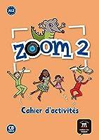 Zoom 2. Cahier D'activités. FLE + CD: Cahier