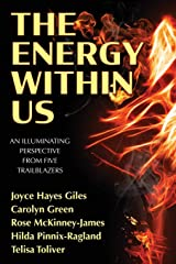The Energy Within Us: An Illuminating Perspective from Five Trailblazers Paperback