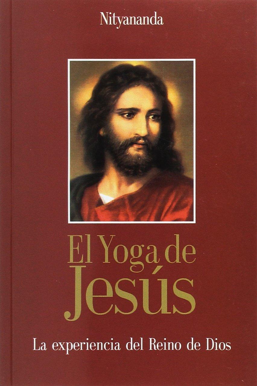 El yoga de Jesús. La experiencia del Reino de Dios: Amazon ...