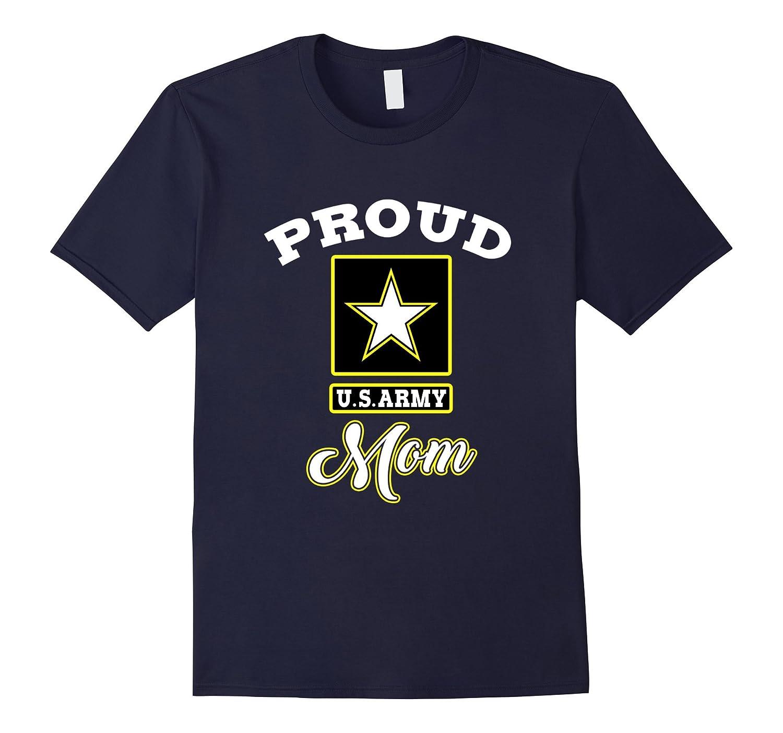Army Mom T-Shirt: Proud U.S. Army Mom-BN