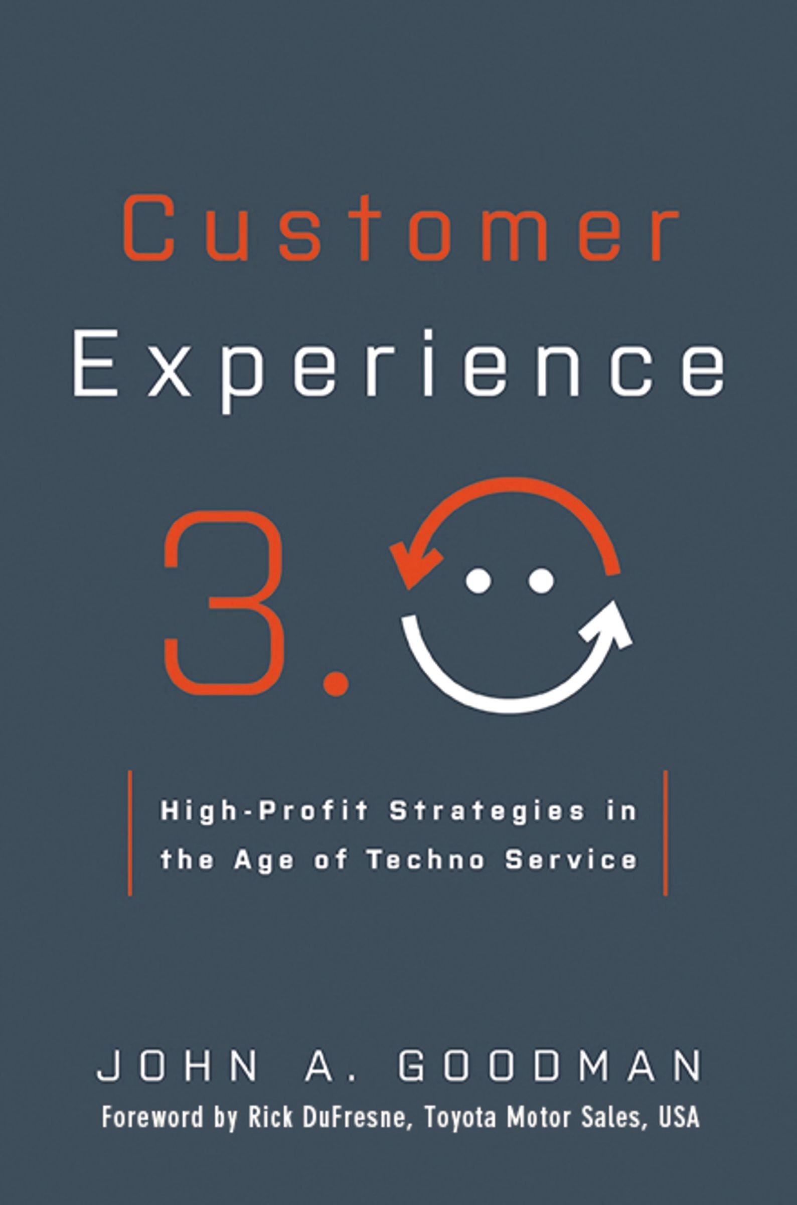 Customer Experience 3.0: High-Profit Strategies in the Age of Techno Service: Amazon.es: Goodman, John A.: Libros en idiomas extranjeros