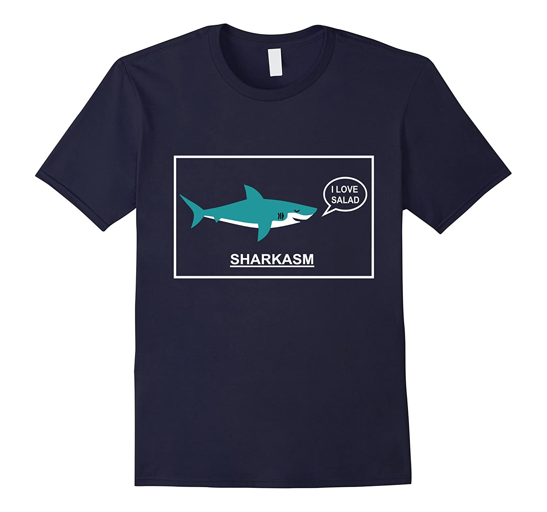 Funny Sarcasm Sharkasm  Shark T-shirt - I Love Salad-CD