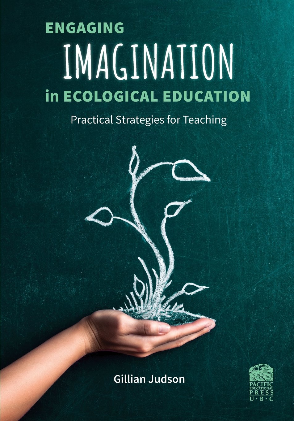 Engaging Imagination in Ecological Education: Practical Strategies for  Teachers: Amazon.ca: Judson, Gillian: Books