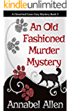 An Old Fashioned Murder Mystery (Cloverleaf Cove Cozy Mystery Book 2)