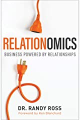 Relationomics: Business Powered by Relationships Kindle Edition