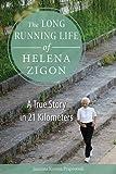 The Long Running Life of Helena Zigon: A True Story in 21 Kilometers