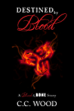 Destined by Blood: A Blood & Bone Story