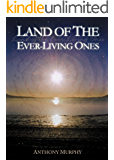 Land of the Ever-Living Ones