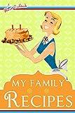 Blank Cookbook: My Family Recipes