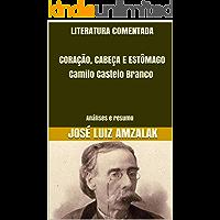 LITERATURA COMENTADA  CORAÇÃO, CABEÇA E ESTÔMAGO Camilo Castelo Branco : Análises e resumo